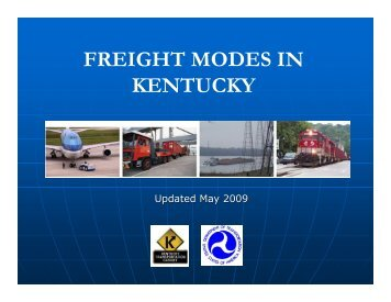 FREIGHT MODES IN KENTUCKY - Kentucky Transportation Cabinet
