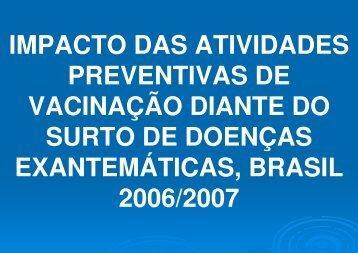 impacto das atividades preventivas de vacinação diante ... - EPI 2008