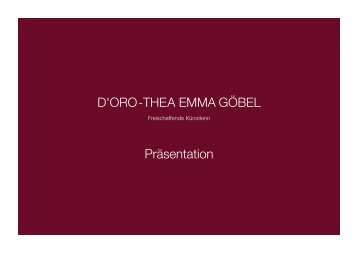 D'ORO-THEA EMMA GÖBEL Präsentation - D'ORO-THEA GÖBEL