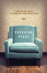 Pursuing Peace A ChristiAn Guide to hAndlinG ... - Monergism Books