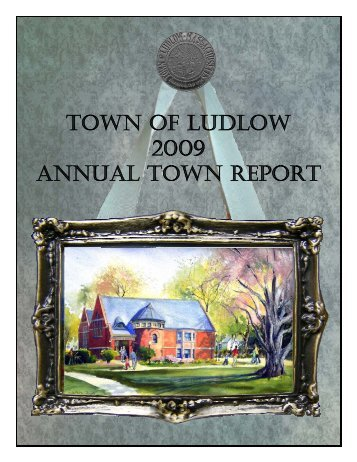 TOWN OF LUDLOW 2009 ANNUAL TOWN REPORT