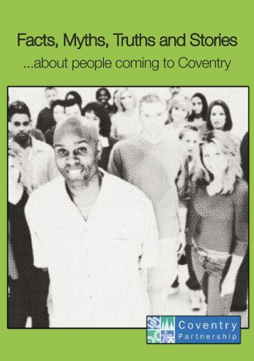 Facts, Myths, Truths and Stories - Coventry Partnership