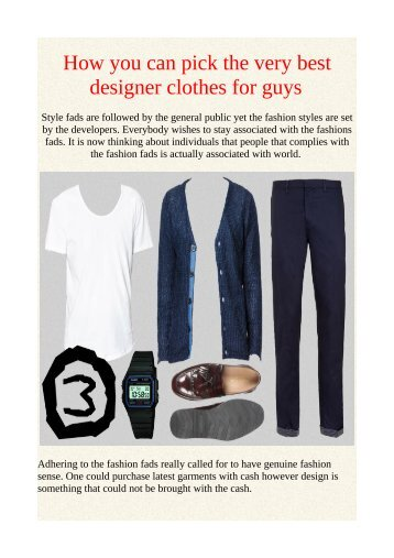 How you can pick the very best designer clothes for guys