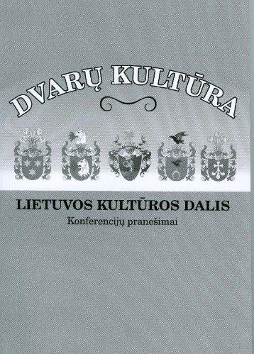Dvarų kultūra – Lietuvos kultūros dalis - Panevėžio rajono savivaldybė