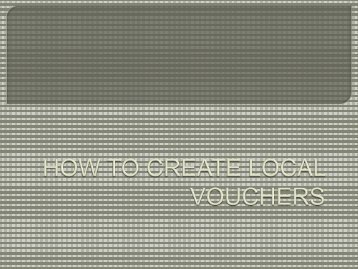How to Create a Local Voucher