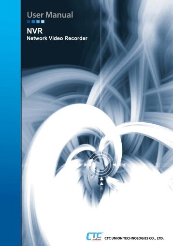 NVR User Manual - CTC Union Technologies Co.,Ltd.