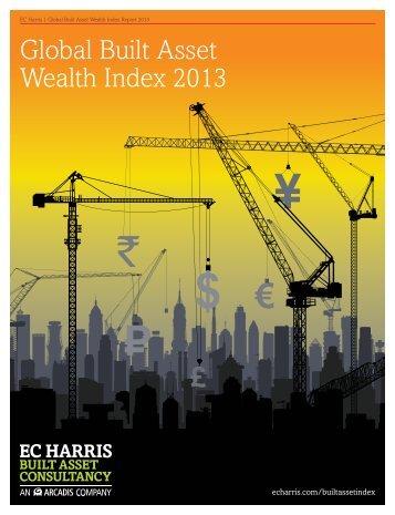Global Built Asset Wealth Index 2013 - EC Harris