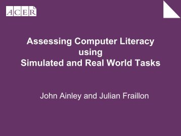 Assessing Computer Literacy using Simulated and Real World ... - IEA
