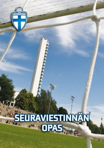 SEURAVIESTINNÄN OPAS - Suomen Palloliitto
