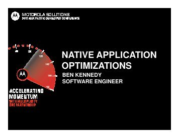 NATIVE APPLICATION OPTIMIZATIONS - Motorola Solutions Launchpad