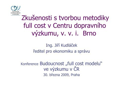 Zkušenosti s tvorbou metodiky full cost v Centru dopravního ... - 7. RP