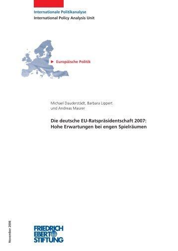 Die deutsche EU-Ratspräsidentschaft 2007 - Bibliothek der Friedrich ...