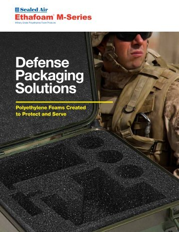 Ethafoam® Military Brochure - Protective Packaging from Sealed Air