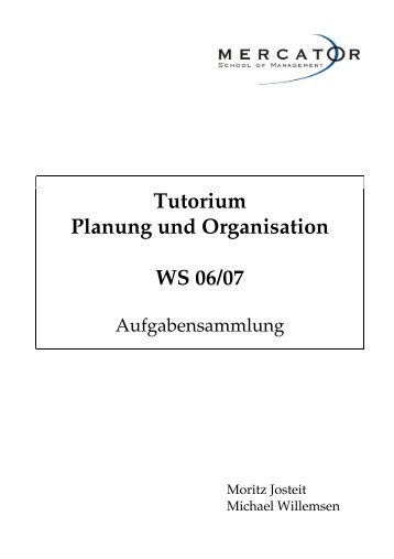 Tutorium Planung und Organisation WS 06/07 - Mercator School of ...