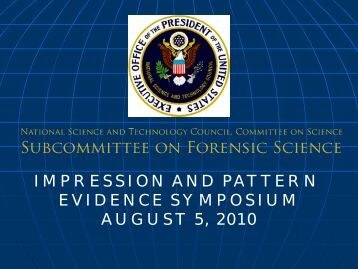 Impression and pattern evidence Symposium August 5, 2010