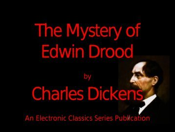 The Mystery of Edwin Drood - Penn State University
