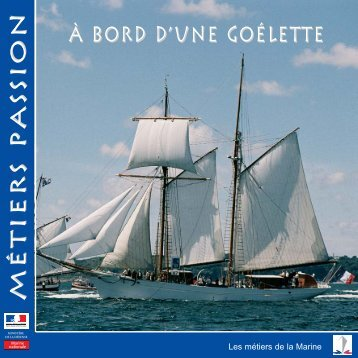 à bord d'une goélette Métiers passionMétiers ... - Marine et Marins