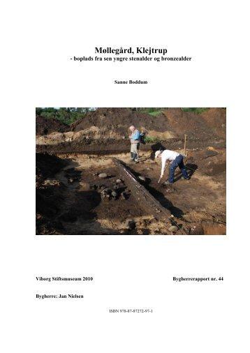 44 Møllegård, Klejtrup - boplads fra sen yngre stenalder og ...