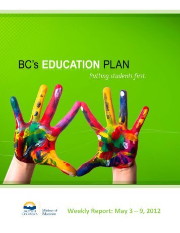 Weekly Report: May 3 – 9, 2012 - BC's Education Plan