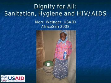 Dignity for All: Sanitation, Hygiene and HIV/AIDS - Environmental ...