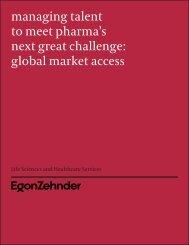 managing talent to meet pharma's next great challenge: global ...