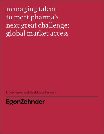 managing talent to meet pharma's next great challenge: global ...
