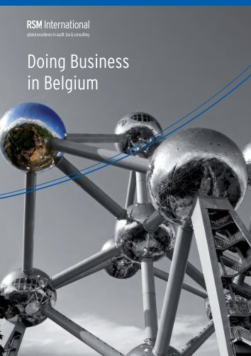 doing business in belgium This doing business in belgium guide will help prepare uk businesses who are looking to trade with this key european market british products enjoy a good reputation in belgium and there are great.