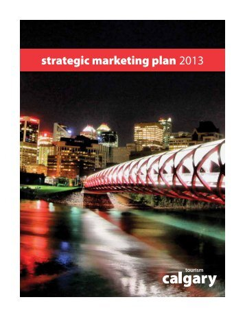 strategic marketing plan 2013 - Tourism Calgary