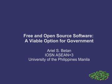 Free and Open Source Software: A Viable Option for Government