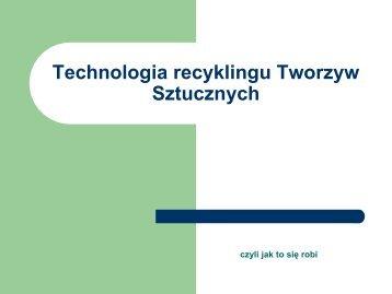 Technologia recyklingu Tworzyw Sztucznych - Strona Główna - www ...