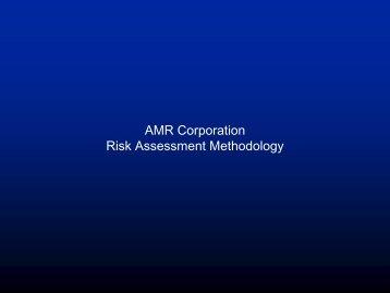 AMR Corporation Risk Assessment Methodology - IIA Dallas Chapter