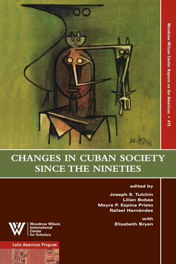 changes in cuban society since the nineties - Woodrow Wilson ...