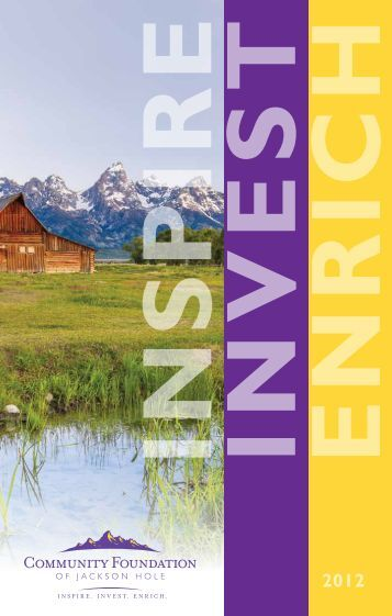 2012 Annual Report - Community Foundation of Jackson Hole
