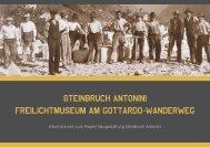 Steinbruch Antonini Freilichtmuseum am Gottardo Wanderweg