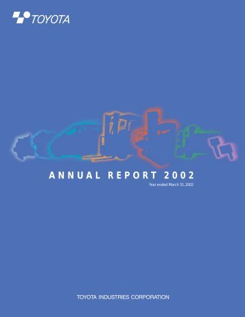ANNUAL REPORT 2002 - Toyota Industries Corporation
