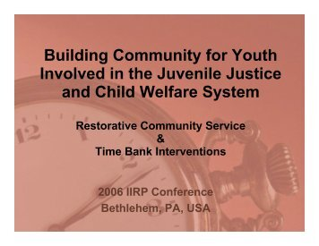 Building Community for Youth in the Juvenile Justice and ... - IIRP