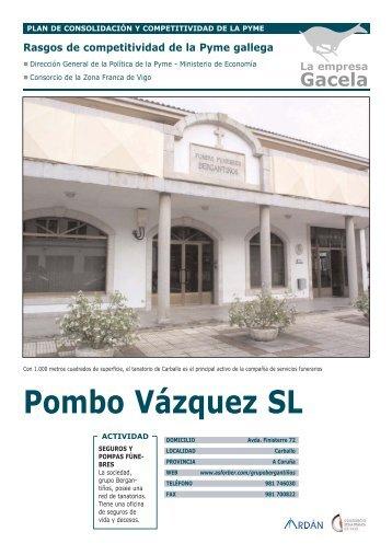 Reportaje: POMBO VAZQUEZ E HIJOS, S.L.: Empresa Gacela - Ardan