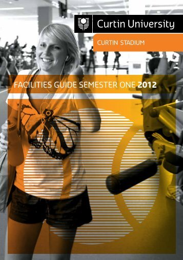 facilities Guide semester one 2012 - Curtin Stadium - Curtin University