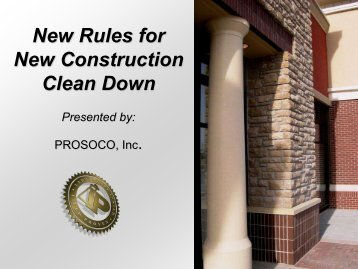 New Rules for New Construction Clean Down - PROSOCO, Inc.