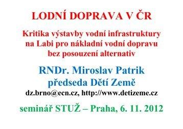 LODNÍ DOPRAVA V ČR RNDr. Miroslav Patrik