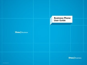 Business Phone User Guide - Shaw