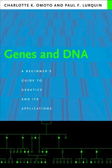 Genes and DNA: A Beginner's Guide to Genetics ... - Fulvio Frisone