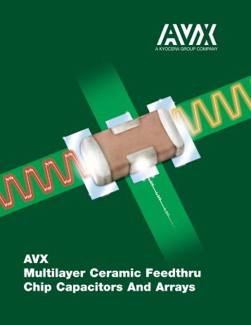 AVX Multilayer Ceramic Feedthru Chip Capacitors And Arrays