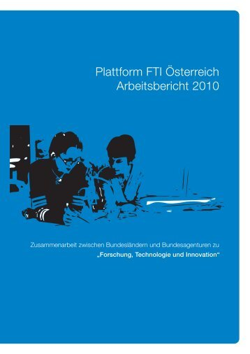 Plattform FTI Österreich Arbeitsbericht 2010 - Rat für Forschung und ...