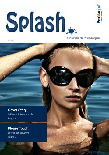 Splash - La rivista di ProMaqua - ProMinent Italiana S.r.l.