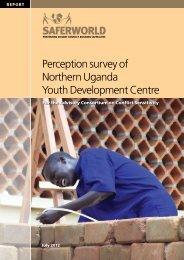 Perception survey of Northern Uganda Youth ... - Saferworld