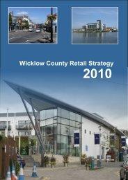 Retail Strategy 2010-2016.pdf - Wicklow.ie
