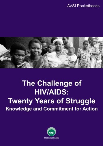 The Challenge of HIV/AIDS: Twenty Years of Struggle - AVSI-USA