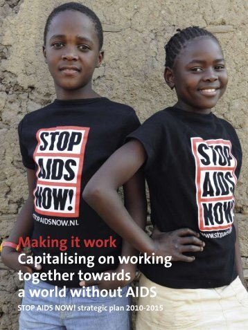 Making it work Capitalising on working together ... - Stop AIDS Now