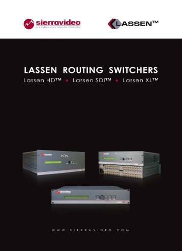LASSEN ROUTING SWITCHERS - Sierra Video